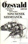 Ozsvald Árpád - Nincsennek szemtanúk [antikvár]