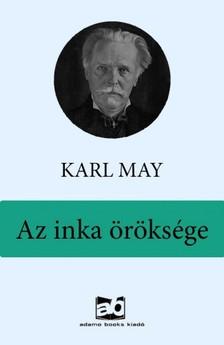 Karl May - Az inka �r�ks�ge [eK�nyv: epub, mobi]