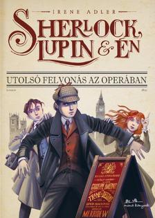 Irene Adler - Sherlock, Lupin és én - Utolsó felvonás az Operában