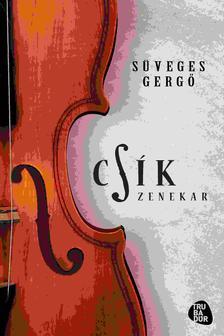 Süveges Gergő - Csík Zenekar - CD melléklettel #