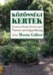 Rosta Gábor - Közösségi kertek