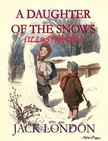 Frederick C. Yohn Jack London, - A Daughter of the Snow [eK�nyv: epub,  mobi]