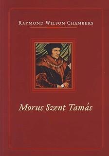 Chambers, Raymond Wilson - Morus Szent Tam�s
