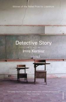 KERT�SZ IMRE - DETECTIVE STORY