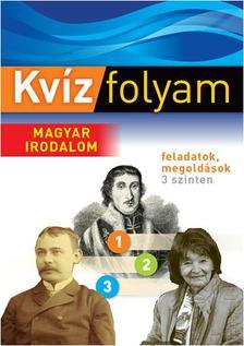 - KVÍZFOLYAM - MAGYAR IRODALOM