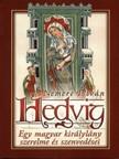 NEMERE ISTV�N - Hedvig - Egy magyar kir�lyl�ny szerelme �s szenved�sei [eK�nyv: epub,  mobi]