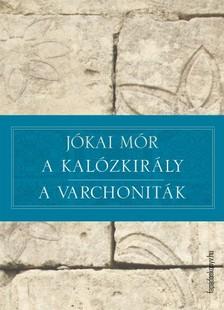 J�KAI M�R - A kal�zkir�ly - A varchonit�k [eK�nyv: epub, mobi]