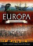 . - Európa sorsfordulói