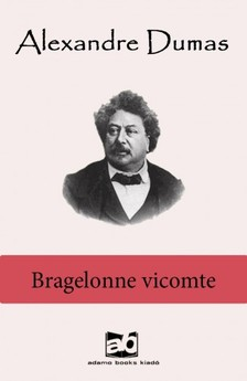 Alexandre DUMAS - Bragelonne vicomte I-V. [eKönyv: epub, mobi]