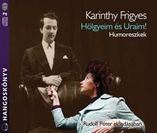 Karinthy Frigyes - H�LGYEIM �S URAIM! - HUMORESZKEK - HANGOSK�NYV
