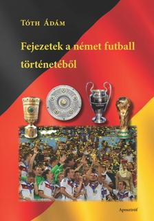 T�th �d�m - Fejezetek a n�met futball t�rt�net�b�l