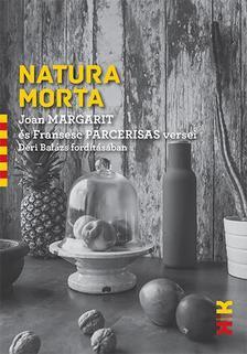 Joan Margarit-Francesc Parcerisas - Natura Morta