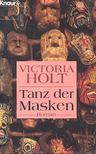 Victoria Holt - Tanz der Masken [antikv�r]