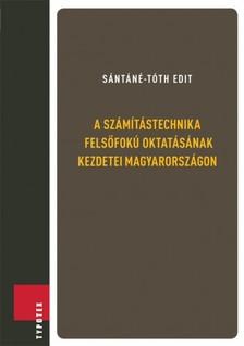 S�nt�n�- T�th Edit - A sz�m�t�stechnika fels�fok� oktat�s�nak kezdetei Magyarorsz�gon [eK�nyv: epub, mobi]