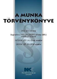 jogszab�ly - A Munka T�rv�nyk�nyve - 2016. febru�r 22.