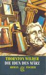 WILDER, THORTON - Die Iden des M�rz [antikv�r]