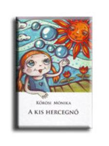 K�r�si M�nika - A kis hercegn�