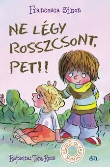 Francesca Simon - Ne l�gy rosszcsont, Peti!