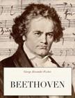 Fischer George Alexander - Beethoven [eK�nyv: epub,  mobi]