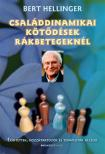 Bert Hellinger - Családdinamikai kötődések rákbetegeknél