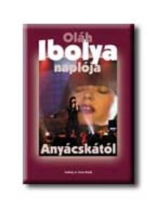 OL�H IBOLYA - OL�H IBOLYA NAPL�JA ANY�CSK�T�L