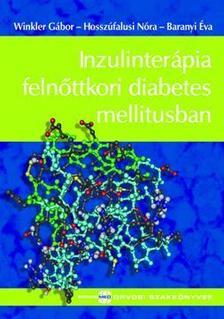 DR. WINKLER G�BOR � DR.HOSSZ�FALUSI N�RA - Inzulinter�pia feln�ttkori diabetes mellitusban