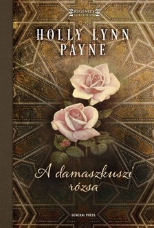 Holly Lynn Payne - A damaszkuszi r�zsa [eK�nyv: epub, mobi]