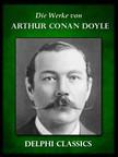 Arthur Conan Doyle - Die Werke von Arthur Conan Doyle - Komplette Sherlock Holmes (Illustrierte) [eK�nyv: epub,  mobi]