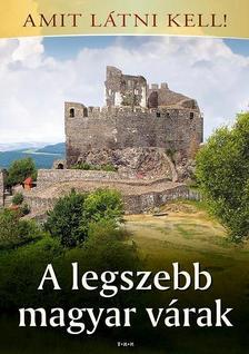 . - A legszebb magyar várak