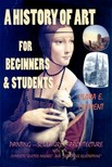 Clara E. Clement, A. A. Milne, Murat Ukray - A History of Art for Beginners and Students [eK�nyv: epub,  mobi]