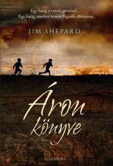 Jim Shepard - �ron k�nyve