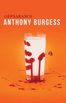 Anthony Burgess - Gépnarancs [eKönyv: epub, mobi]