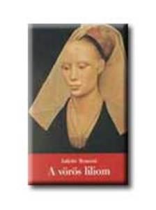 Juliette Benzoni - A V�R�S LILIOM - A FIRENZEI L�NY II.