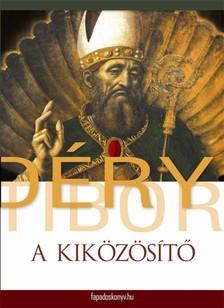 DÉRY TIBOR - A kiközösítő [eKönyv: epub, mobi]