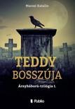 Katalin Marosi - Teddy bossz�ja - �rnyh�bor�-tril�gia 1. [eK�nyv: epub,  mobi]