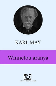 Karl May - Winnetou aranya [eK�nyv: epub, mobi]