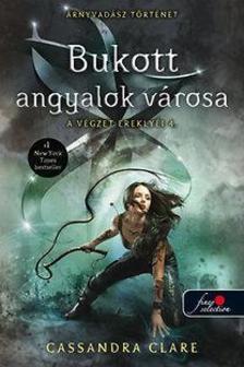 Cassandra Clare - Bukott angyalok v�rosa - A v�gzet erekly�i 4.