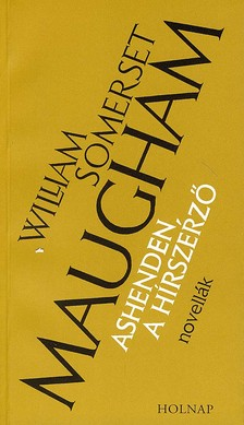 William Somerset Maugham - ASHENDEN, A H�RSZERZ� - NOVELL�K