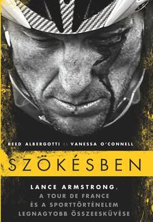 Vanessa O' Connell - Reed Albergotti - Szökésben - Lance Armstrong