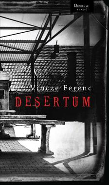 Vincze Ferenc - Desertum