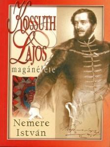 NEMERE ISTVÁN - Kossuth Lajos magánélete [eKönyv: epub, mobi]