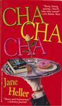 Heller, Jane - Cha-Cha-Cha [antikvár]