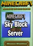 Guides Game Ultimate Game - Minecraft Sky Blok Serves Guide Full [eKönyv: epub,  mobi]