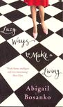 BOSANKO, ABIGAIL - Lazy Ways to Make a Living [antikv�r]