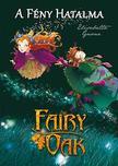 Elisabetta Gnone - Fairy Oak 3. - A Fény Hatalma