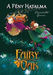 Elisabetta Gnone - Fairy Oak 3. - A F�ny Hatalma