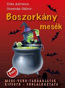 Illés Adrienn - Ocsenás Gábor - Boszorkány mesék