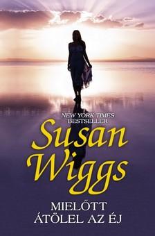 Susan Wiggs - Miel�tt �t�lel az �j [eK�nyv: epub, mobi]