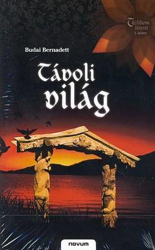 Budai Bernadett - T�VOLI VIL�G - T�ZLILIOM K�NYVEK I. -