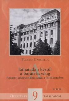 Pusztai Gabriella - A l�thatatlan k�zt�l a bar�ti kezekig